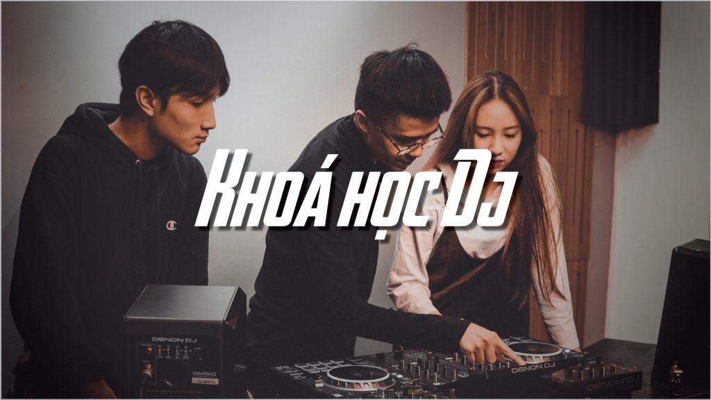 khoá học DJ